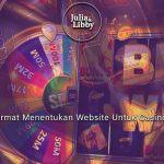 Cara Cermat Menentukan Website Untuk Casino Online