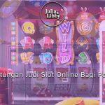 Keuntungan Judi Slot Online Bagi Pemula