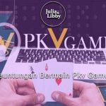 Keuntungan Bermain Pkv Games