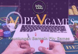Pkv Games - Keuntungan Bermain Pkv Games - Bandar Situs Judi Online
