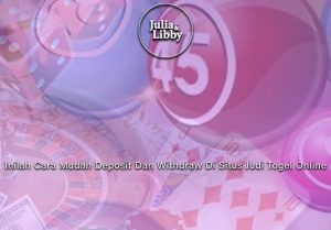 Togel Online - Inilah Cara Mudah Deposit Dan Withdraw Situs Judi Togel